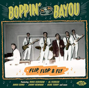 V.A. - Boppin' By The Bayou : Flip ,Flop & Fly